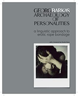 ARCHAEOLOGY OF PERSONALITIES: a linguistic approach to erotic rope bondage