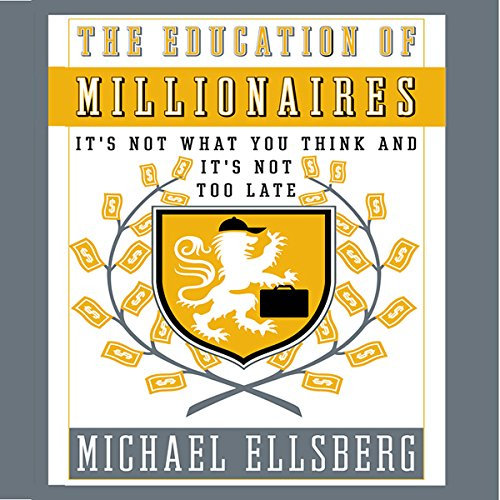 The Education of Millionaires audiobook cover art