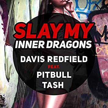 Slay My (Inner Dragons) (feat. Tash & Pitbull)