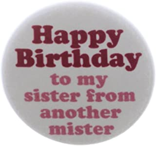 Best happy birthday sister from another mister Reviews