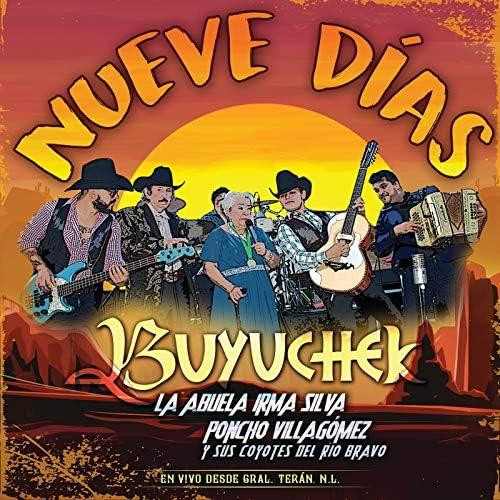 Buyuchek, La Abuela Irma Silva & Poncho  Villagómez Y Sus Coyotes Del Río Bravo