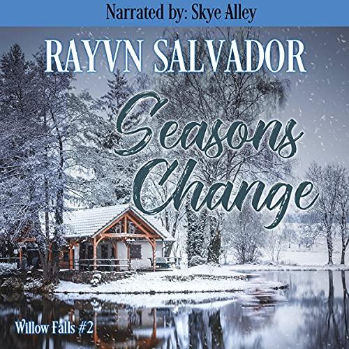 Seasons Change Audiobook By Rayvn Salvador cover art