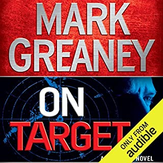 On Target     A Gray Man Novel              Written by:                                                                                                                                 Mark Greaney                               Narrated by:                                                                                                                                 Jay Snyder                      Length: 12 hrs and 35 mins     30 ratings     Overall 4.6
