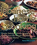 Lebanese Home Cooking: Simple, Delicious, Mostly Vegetarian Recipes from the Founder of Beirut s Souk El Tayeb Market