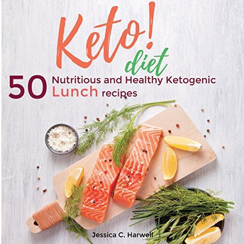 Keto Diet: 50 Nutritious and Healthy Ketogenic Lunch Recipes     Keto Diet Series, Book 2              Autor:                                                                                                                                 Jessica C. Harwell                               Sprecher:                                                                                                                                 Melanie Carey                      Spieldauer: 1 Std. und 40 Min.     Noch nicht bewertet     Gesamt 0,0