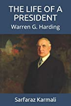 The Life of a President: Warren G. Harding