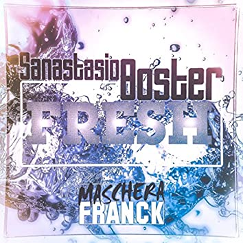 Fresh (feat. Sanastasio Boster)