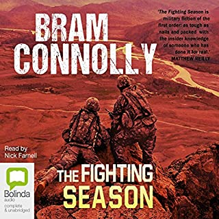 The Fighting Season                   By:                                                                                                                                 Bram Connolly                               Narrated by:                                                                                                                                 Nick Farnell                      Length: 8 hrs and 7 mins     3 ratings     Overall 4.0