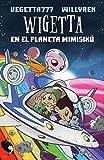 6. Wigetta en el planeta Mimisikú (4You2)
