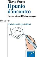Permalink to Il punto d'incontro. Il negoziato nell'Unione Europea PDF