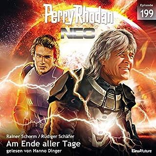 Am Ende aller Tage     Perry Rhodan Neo 199              Autor:                                                                                                                                 Rainer Schorm,                                                                                        Rüdiger Schäfer                               Sprecher:                                                                                                                                 Hanno Dinger                      Spieldauer: 6 Std. und 12 Min.     Noch nicht bewertet     Gesamt 0,0
