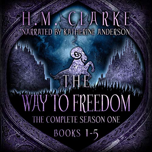 The Way to Freedom: The Complete Season One (Books 1-5) Digital Boxed Set Audiobook By H.M. Clarke cover art