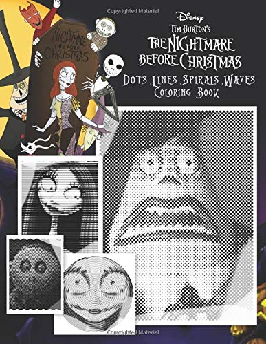 Nightmare Before Christmas Dots Lines Spirals Waves Coloring Book: An Incredible Dots Lines Spirals Waves Coloring Book For Adults. A New And ... Many Images Of Nightmare Before Christmas