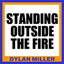 Standing Outside the Fire