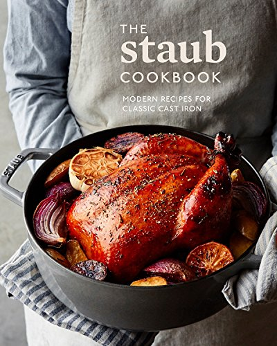STAUB CKBK: Modern Recipes for Classic Cast Iron