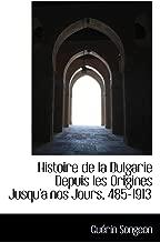 Histoire de la Bulgarie Depuis les Origines Jusqu'a nos Jours, 485-1913