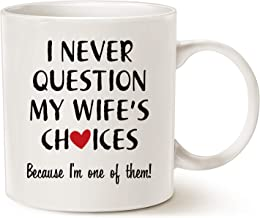 MAUAG Christmas Gifts Funny Quote Coffee Mug for Husband Valentine's Day Gifts, One of My Wife's Choices Funny Cup White 11 Oz