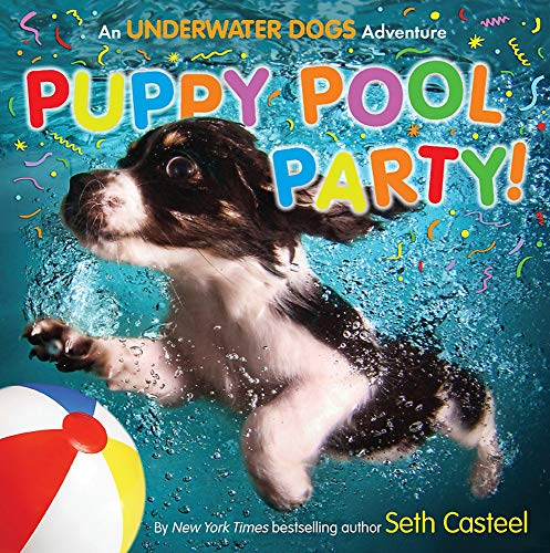 Puppy Pool Party!: An Underwater Dogs Adventure