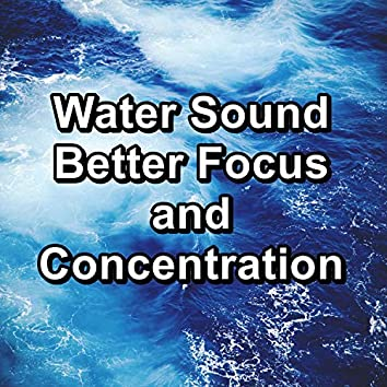 Water Sound Better Focus and Concentration