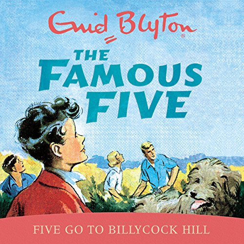 Famous Five: Five Go To Billycock Hill audiobook cover art