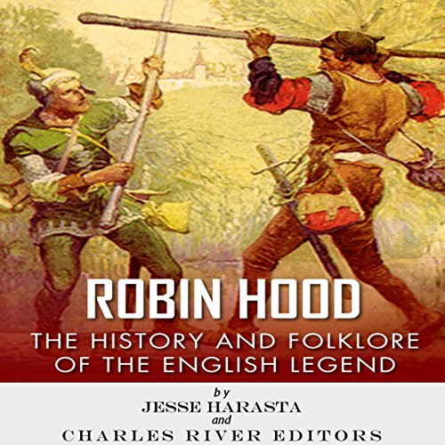 Robin Hood: The History and Folklore of the English Legend audiobook cover art