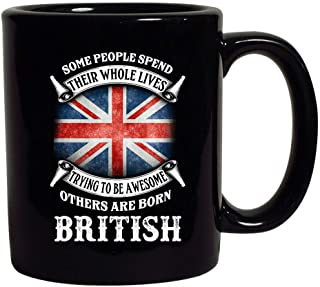 Some People Spend Their Whole Lives Awesome British Funny Black Coffee Mug (Black, 11 oz)