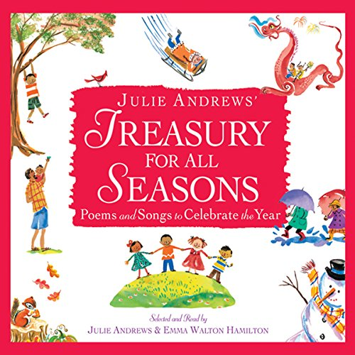 Julie Andrews' Treasury for All Seasons     Poems and Songs to Celebrate the Year              By:                                                                                                                                 Julie Andrews,                                                                                        Emma Walton Hamilton,                                                                                        Walt Whitman,                   and others                          Narrated by:                                                                                                                                 Julie Andrews,                                                                                        Emma Walton Hamilton                      Length: 1 hr and 14 mins     18 ratings     Overall 4.4