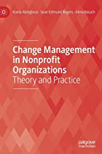 Change Management in Nonprofit Organizations: Theory and Practice