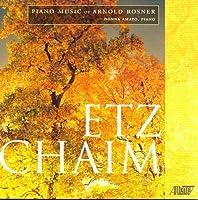 Etz chaim: Piano Music of Arnold Rosner (2009-06-09)
