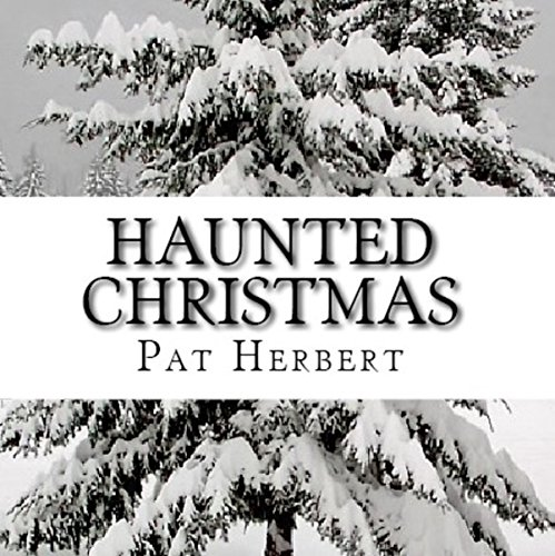 Haunted Christmas Audiobook By Pat Herbert cover art