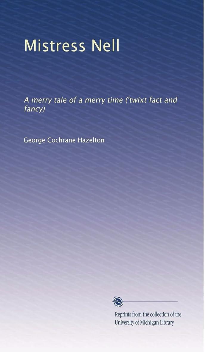 配管ロケットの面ではMistress Nell: A merry tale of a merry time ('twixt fact and fancy)