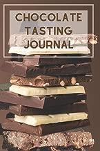 Chocolate Tasting Journal: Track, Log and Rate Chocolate Varieties Notebook Gift