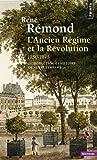 Introduction à l'histoire de notre temps - Tome 1, L'Ancien Régime et la Révolution, 1750-1815 de René Rémond (20 février 2014) Poche - 20/02/2014
