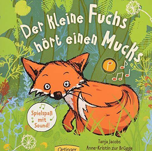 Der kleine Fuchs hört einen Mucks: Spielspaß mit Sound (Die kleine Eule und ihre Freunde)