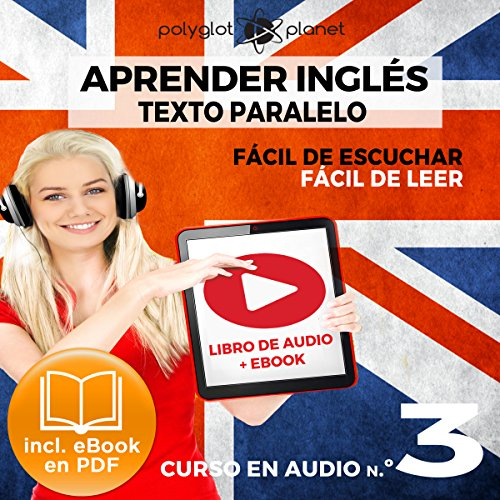 Aprender Inglés - Fácil de Leer - Fácil de Escuchar - Texto Paralelo Curso en Audio No. 3 [Learn English - Easy Reader - Easy Audio - Parallel Text Audio Course No. 3] audiobook cover art