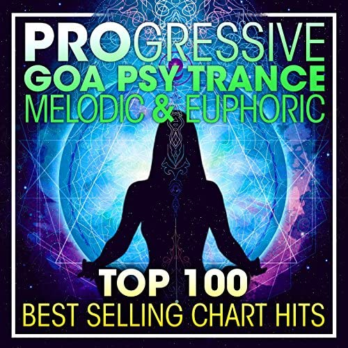Progressive Goa Trance, Psytrance & Goa Trance