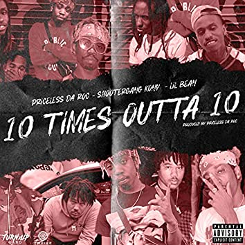 10 Times Outta 10 (feat. ShooterGang Kony & Lil Bean)