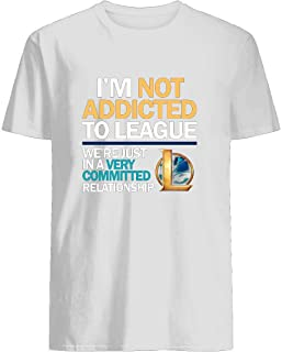 I m not addicted to League of Legends Tshirt for Men Women Gift Mother Father 1