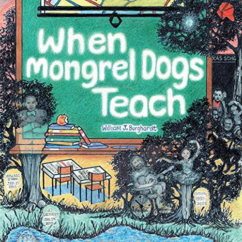 When Mongrel Dogs Teach Audiobook By William J. Burghardt cover art