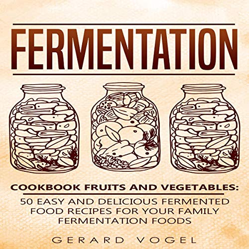 Fermentation Cookbook: Fruits and Vegetables  By  cover art