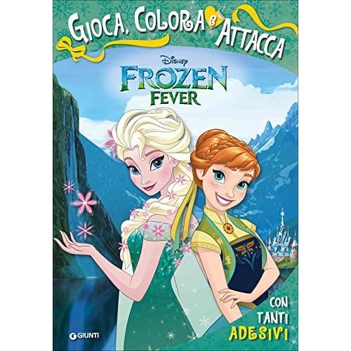 Frozen forever. Gioca, colora e attacca. Con Adesivi