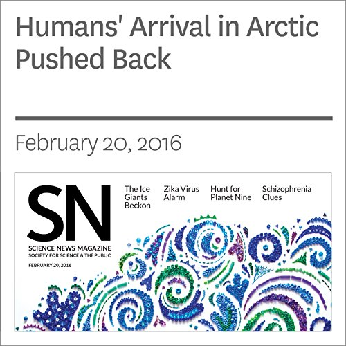 Humans' Arrival in Arctic Pushed Back cover art