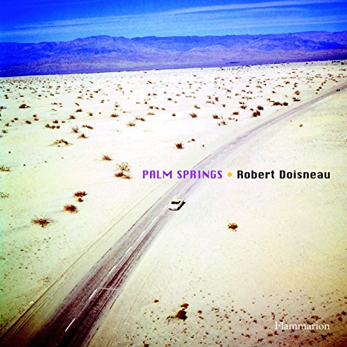 Robert Doisneau: Palm Springs (BEAUX LIVRES - LANGUE ANGLAISE)