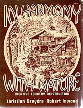 In Harmony With Nature: Creative Country Construction 0877497796 Book Cover