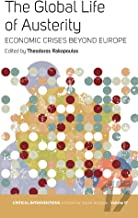 The Global Life of Austerity: Comparing Beyond Europe (Critical Interventions: A Forum for Social Analysis Book 17)