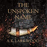 The Unspoken Name: The Serpent Gates, Book 1