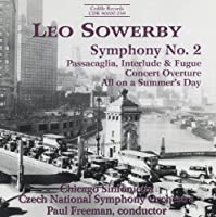 Sowerby: Symphony, No.2 / Passacaglia, Interlude & Fugue, Concert Overture / All on a Summer's Day by LEO SOWERBY (1999-01-25)