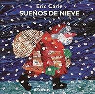 Sueños de nieve par Eric Carle