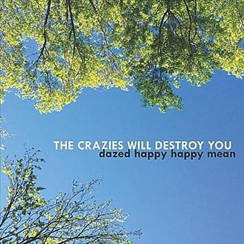 Dazed Happy Happy Mean