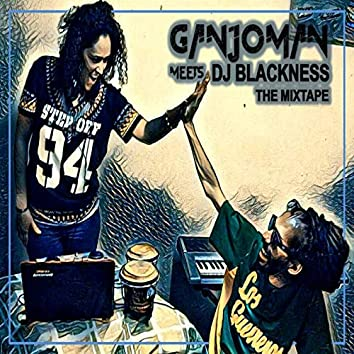 Ganjoman Meets Dj Blackness The Mixtape
